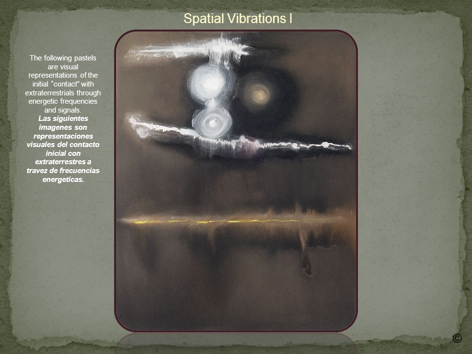 Spatial Vibrations II The following pastels are visual representations of the initial contact with extraterrestrials through energetic frequencies and signals.