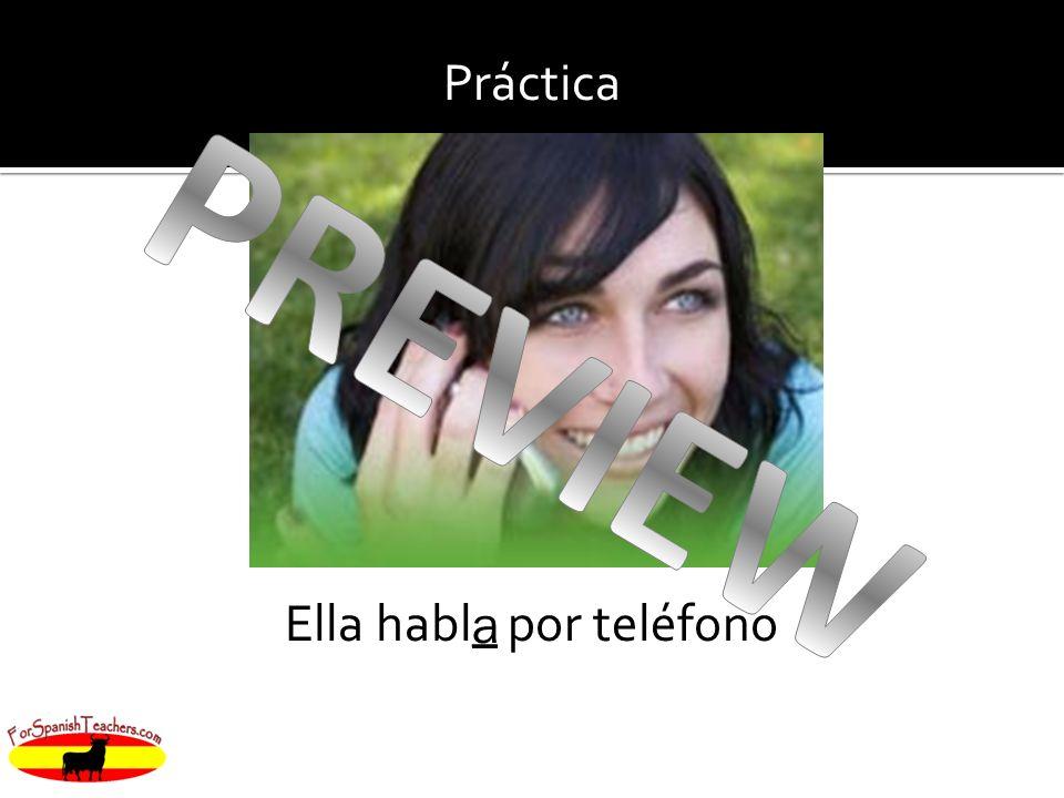 Ella habl_ por teléfono Práctica a