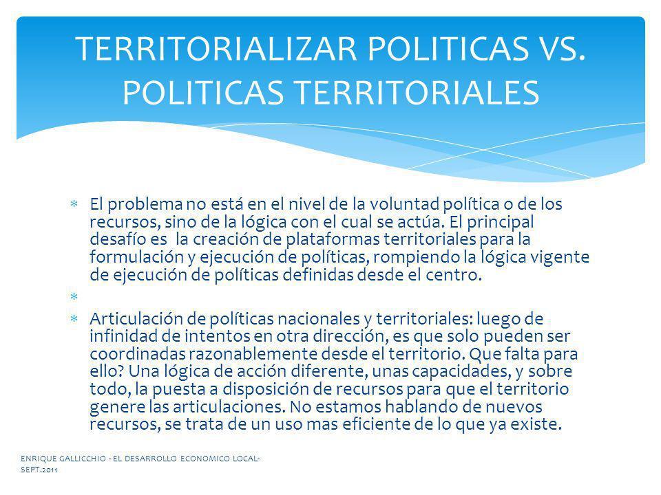 El problema no está en el nivel de la voluntad política o de los recursos, sino de la lógica con el cual se actúa. El principal desafío es la creación