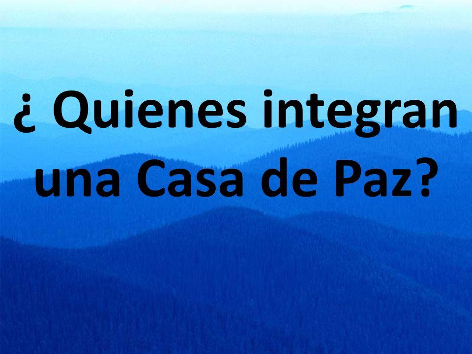 ¿ Quienes integran una Casa de Paz?