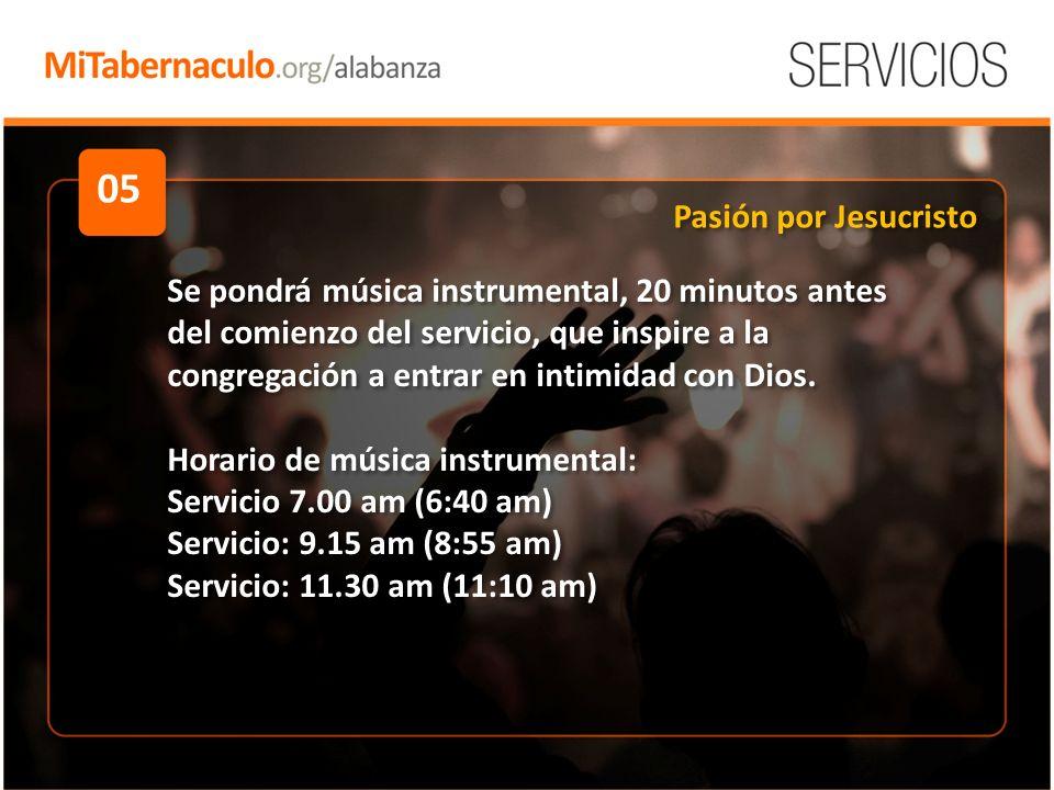 05 Se pondrá música instrumental, 20 minutos antes del comienzo del servicio, que inspire a la congregación a entrar en intimidad con Dios.