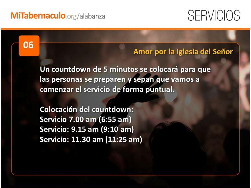 06 Un countdown de 5 minutos se colocará para que las personas se preparen y sepan que vamos a comenzar el servicio de forma puntual.