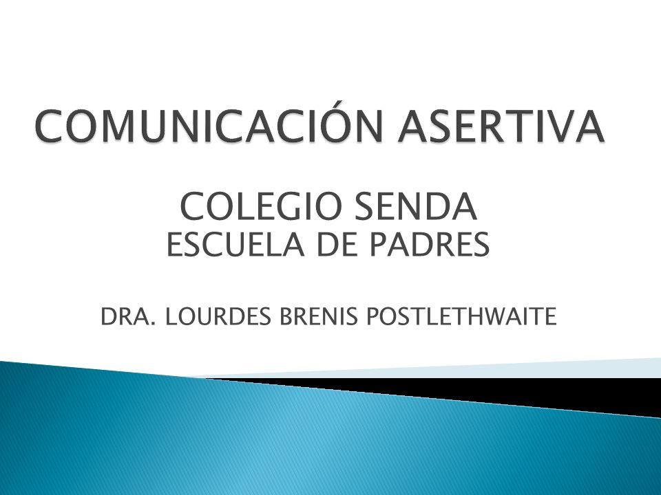 COLEGIO SENDA ESCUELA DE PADRES DRA. LOURDES BRENIS POSTLETHWAITE