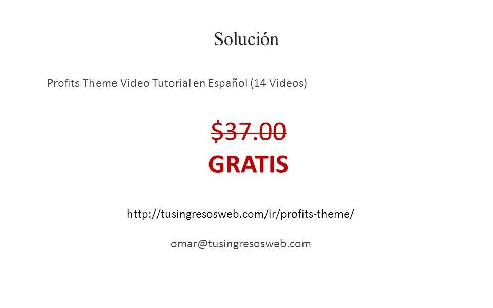 Solución Profits Theme Video Tutorial en Español (14 Videos) http://tusingresosweb.com/ir/profits-theme/ omar@tusingresosweb.com $37.00 GRATIS