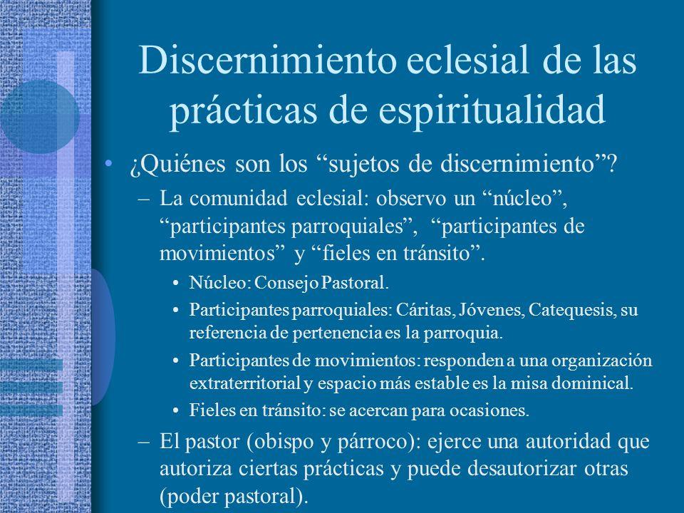 Discernimiento eclesial de las prácticas de espiritualidad ¿Quiénes son los sujetos de discernimiento? –La comunidad eclesial: observo un núcleo, part