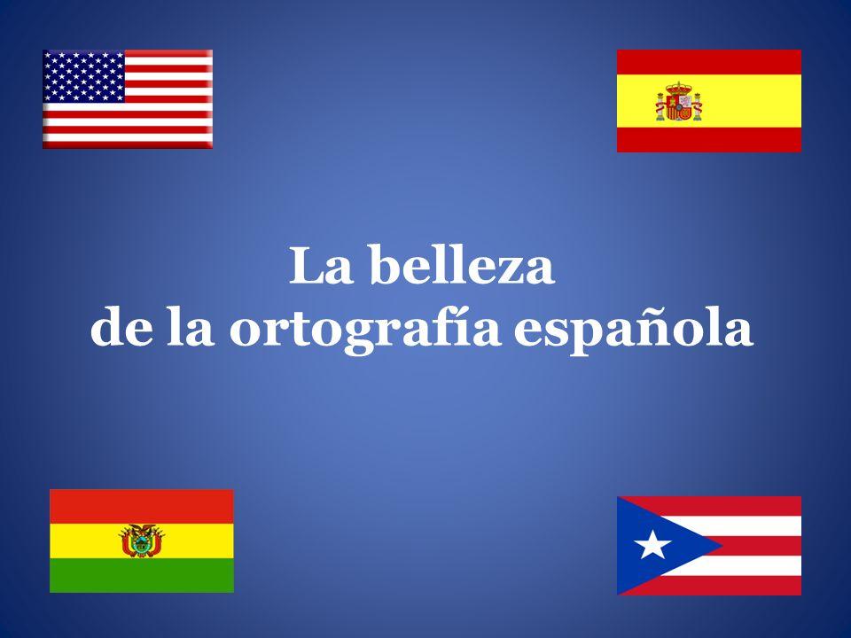 El español es un idioma muy consistente en su escritura.