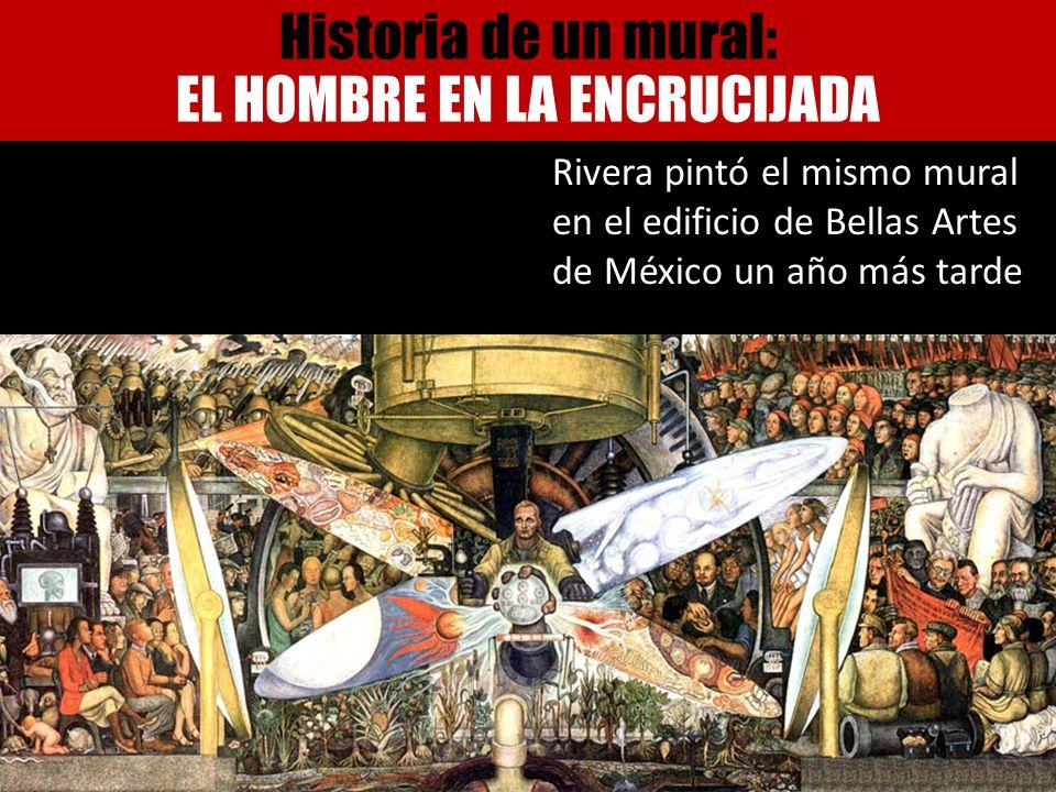 Rivera pintó el mismo mural en el edificio de Bellas Artes de México un año más tarde Historia de un mural: EL HOMBRE EN LA ENCRUCIJADA