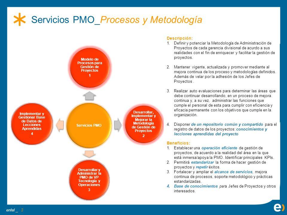 entel _ Beneficios: 1.Establecer una operación eficiente de gestión de proyectos, de acuerdo a la realidad del área en la que está inmersa/apoya la PM