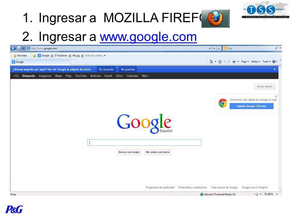 1. Ingresar a MOZILLA FIREFOX 2. Ingresar a www.google.comwww.google.com