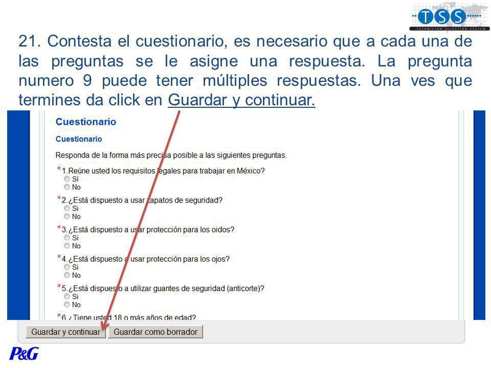 21. Contesta el cuestionario, es necesario que a cada una de las preguntas se le asigne una respuesta. La pregunta numero 9 puede tener múltiples resp