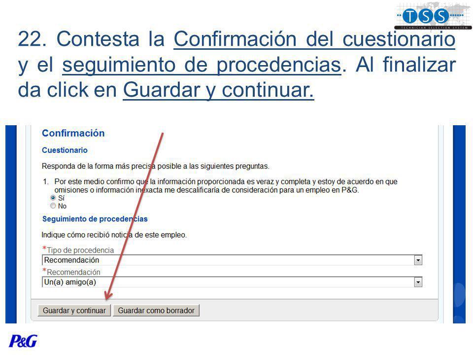 22. Contesta la Confirmación del cuestionario y el seguimiento de procedencias.