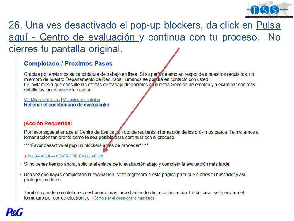 26. Una ves desactivado el pop-up blockers, da click en Pulsa aquí - Centro de evaluación y continua con tu proceso. No cierres tu pantalla original.