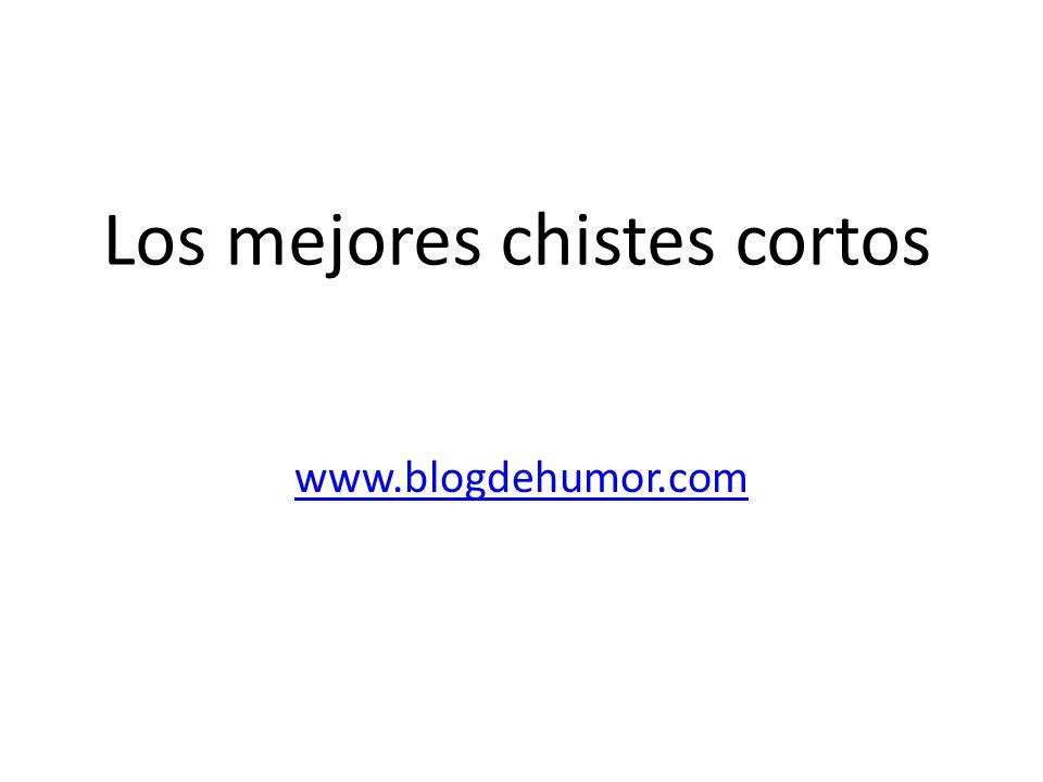 Los mejores chistes cortos www.blogdehumor.com