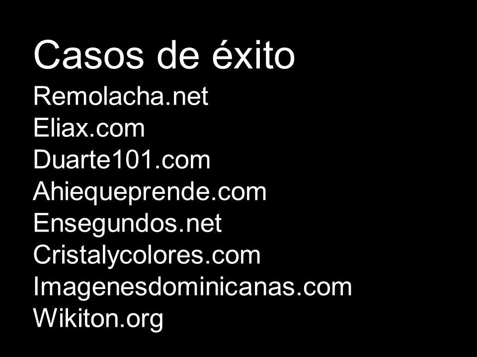 Remolacha.net Eliax.com Duarte101.com Ahiequeprende.com Ensegundos.net Cristalycolores.com Imagenesdominicanas.com Wikiton.org Casos de éxito