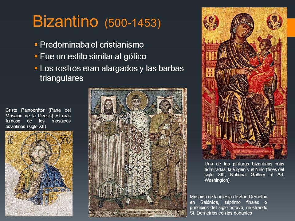 Bizantino (500-1453) Predominaba el cristianismo Fue un estilo similar al gótico Los rostros eran alargados y las barbas triangulares Cristo Pantocrát