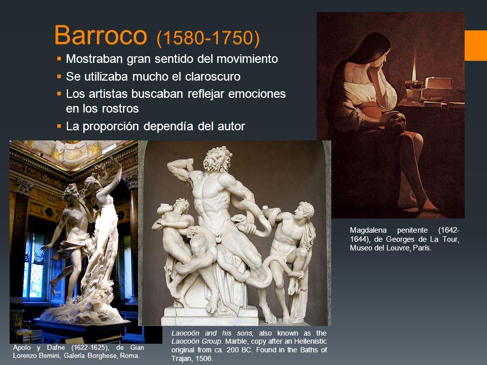 Barroco (1580-1750) Mostraban gran sentido del movimiento Se utilizaba mucho el claroscuro Los artistas buscaban reflejar emociones en los rostros La
