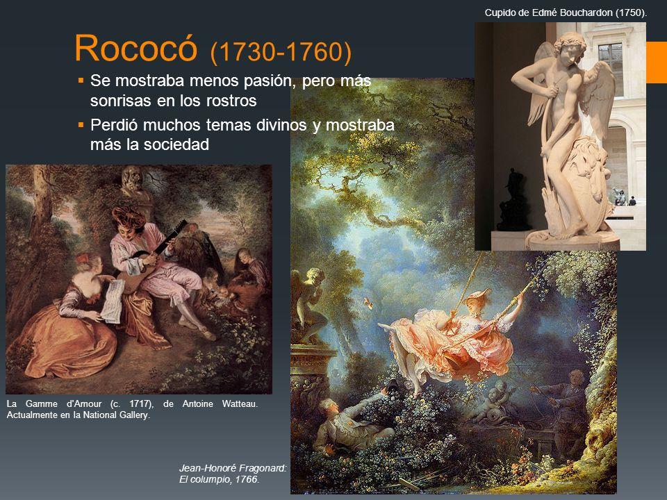 Rococó (1730-1760) Se mostraba menos pasión, pero más sonrisas en los rostros Perdió muchos temas divinos y mostraba más la sociedad La Gamme d'Amour