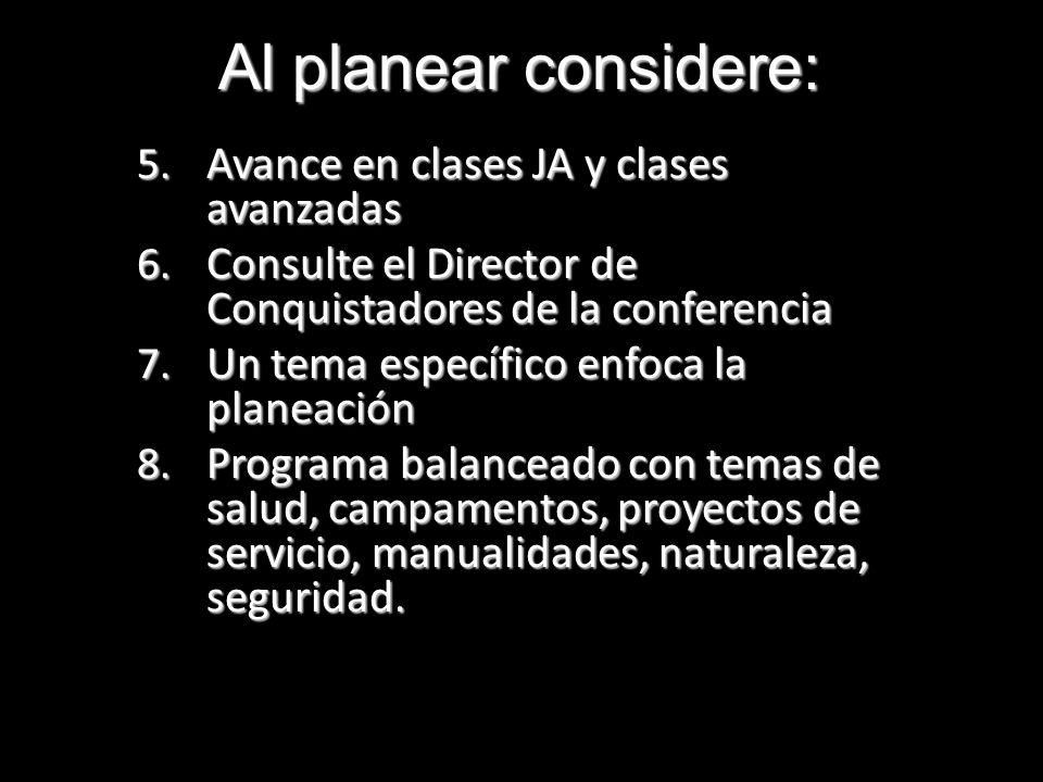 5. Avance en clases JA y clases avanzadas 6. Consulte el Director de Conquistadores de la conferencia 7. Un tema específico enfoca la planeación 8. Pr