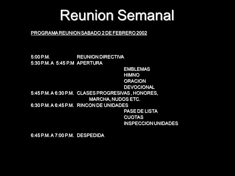 PROGRAMA REUNION SABADO 2 DE FEBRERO 2002 5:00 P.M.REUNION DIRECTIVA 5:30 P.M. A 5:45 P.MAPERTURA EMBLEMAS EMBLEMAS HIMNO HIMNO ORACION ORACION DEVOCI