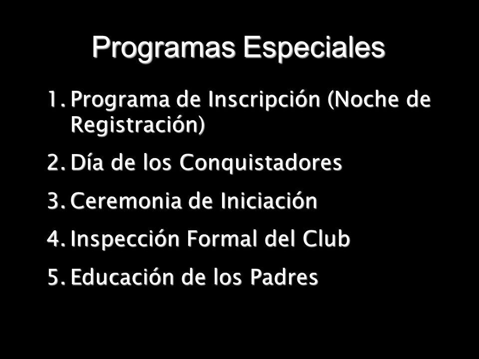 Programas Especiales 1.Programa de Inscripción (Noche de Registración) 2.Día de los Conquistadores 3.Ceremonia de Iniciación 4.Inspección Formal del C