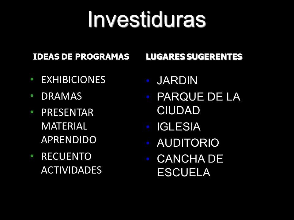 Investiduras EXHIBICIONES DRAMAS PRESENTAR MATERIAL APRENDIDO RECUENTO ACTIVIDADES JARDIN PARQUE DE LA CIUDAD IGLESIA AUDITORIO CANCHA DE ESCUELA IDEA