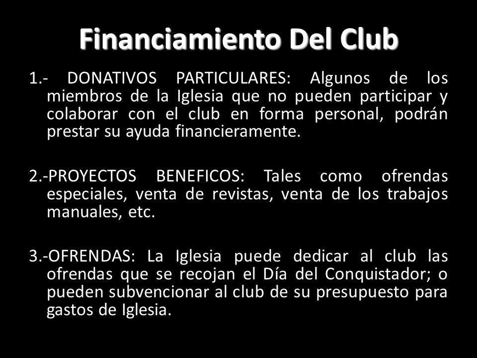Financiamiento Del Club 1.- DONATIVOS PARTICULARES: Algunos de los miembros de la Iglesia que no pueden participar y colaborar con el club en forma pe
