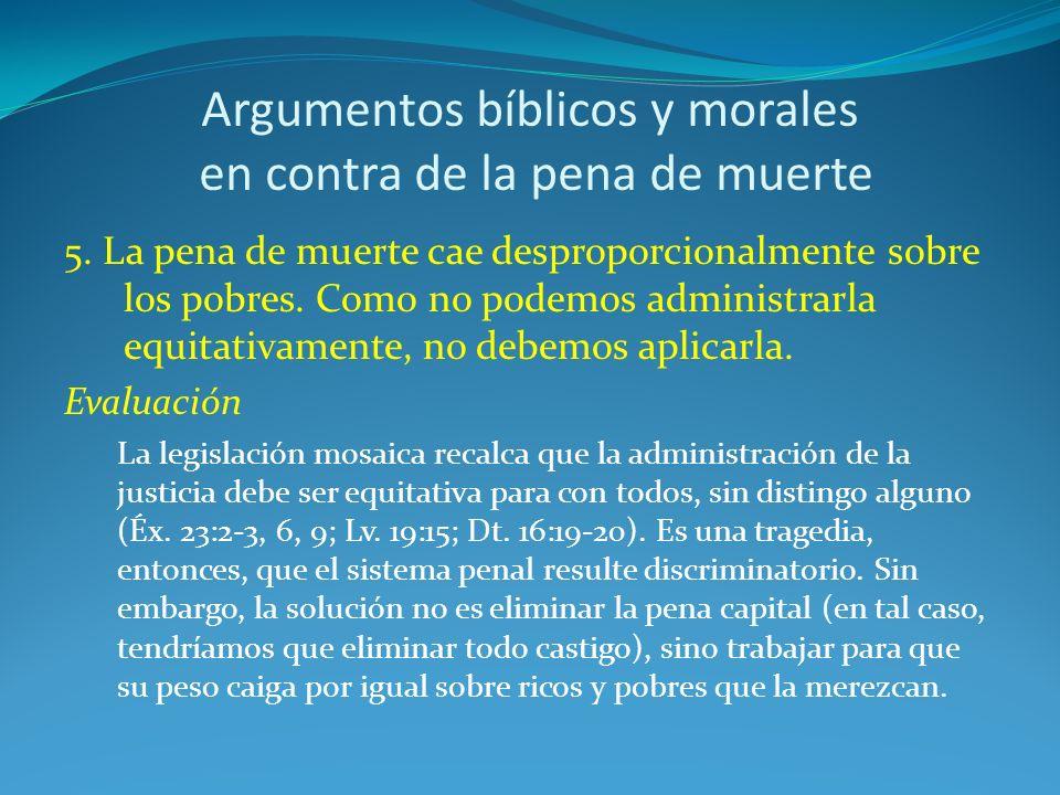 Argumentos bíblicos y morales en contra de la pena de muerte 5.