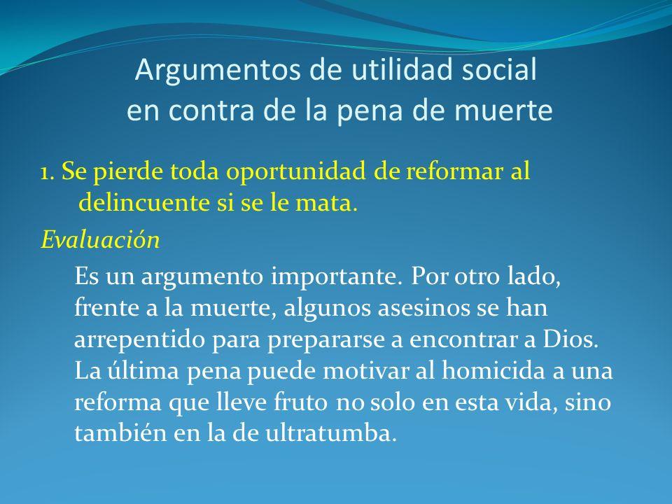 Argumentos de utilidad social en contra de la pena de muerte 1.