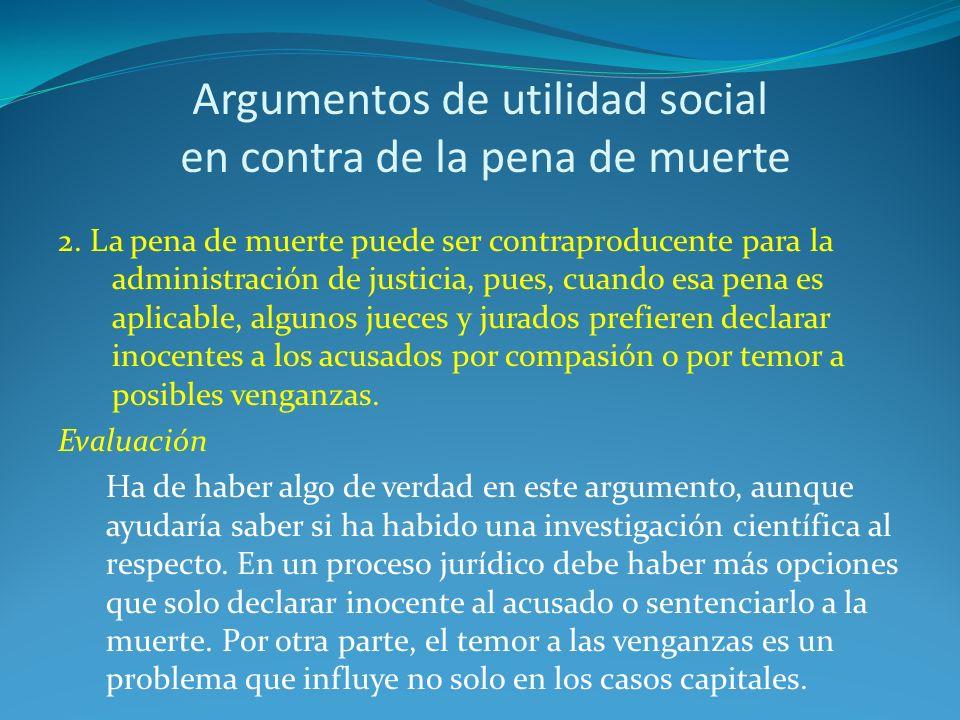 Argumentos de utilidad social en contra de la pena de muerte 2.