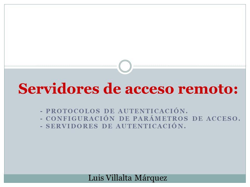 - PROTOCOLOS DE AUTENTICACIÓN.- CONFIGURACIÓN DE PARÁMETROS DE ACCESO.