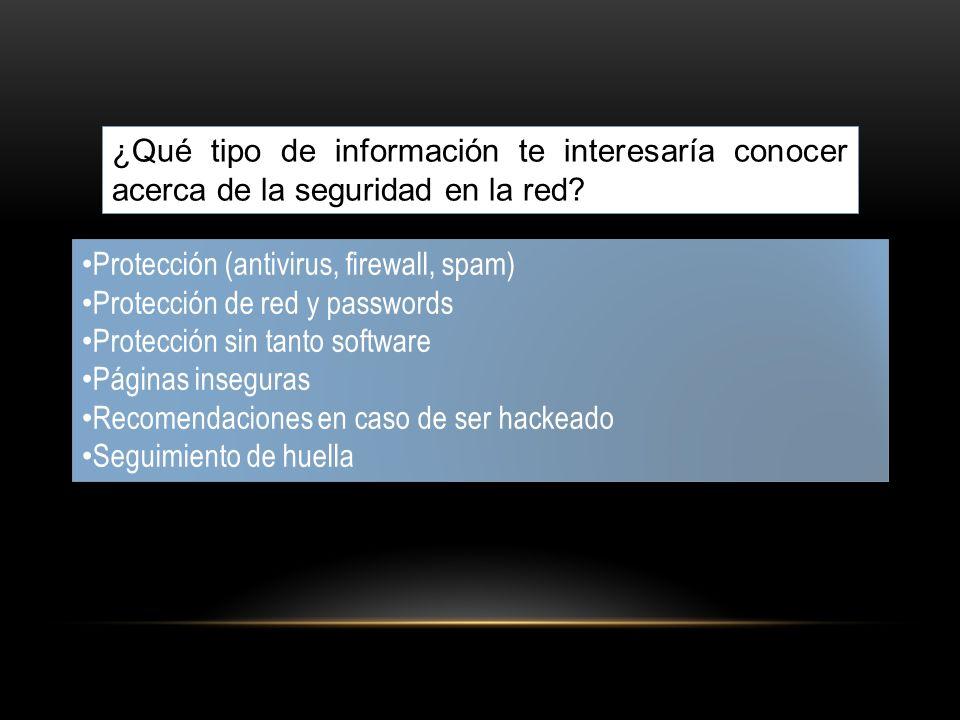 ¿Qué tipo de información te interesaría conocer acerca de la seguridad en la red.