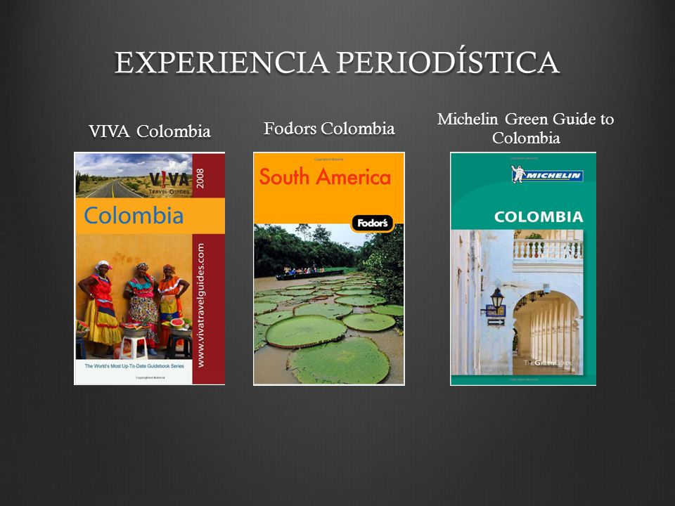VIVA Colombia Fodors Colombia Michelin Green Guide to Colombia