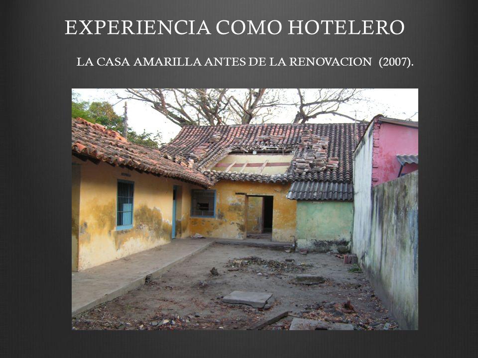 LA CASA AMARILLA ANTES DE LA RENOVACION (2007). EXPERIENCIA COMO HOTELERO