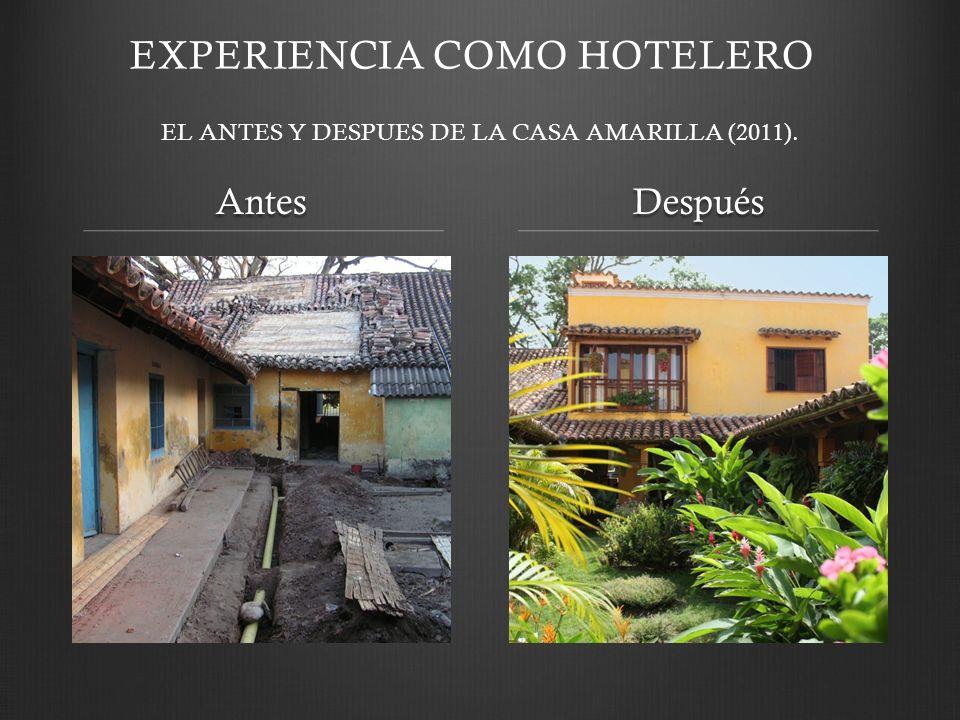 AntesDespués EL ANTES Y DESPUES DE LA CASA AMARILLA (2011). EXPERIENCIA COMO HOTELERO