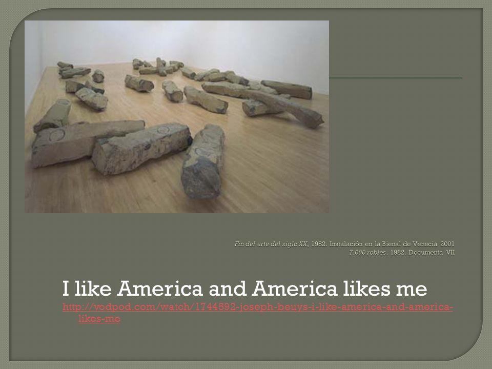 I like America and America likes me http://vodpod.com/watch/1744592-joseph-beuys-i-like-america-and-america- likes-me