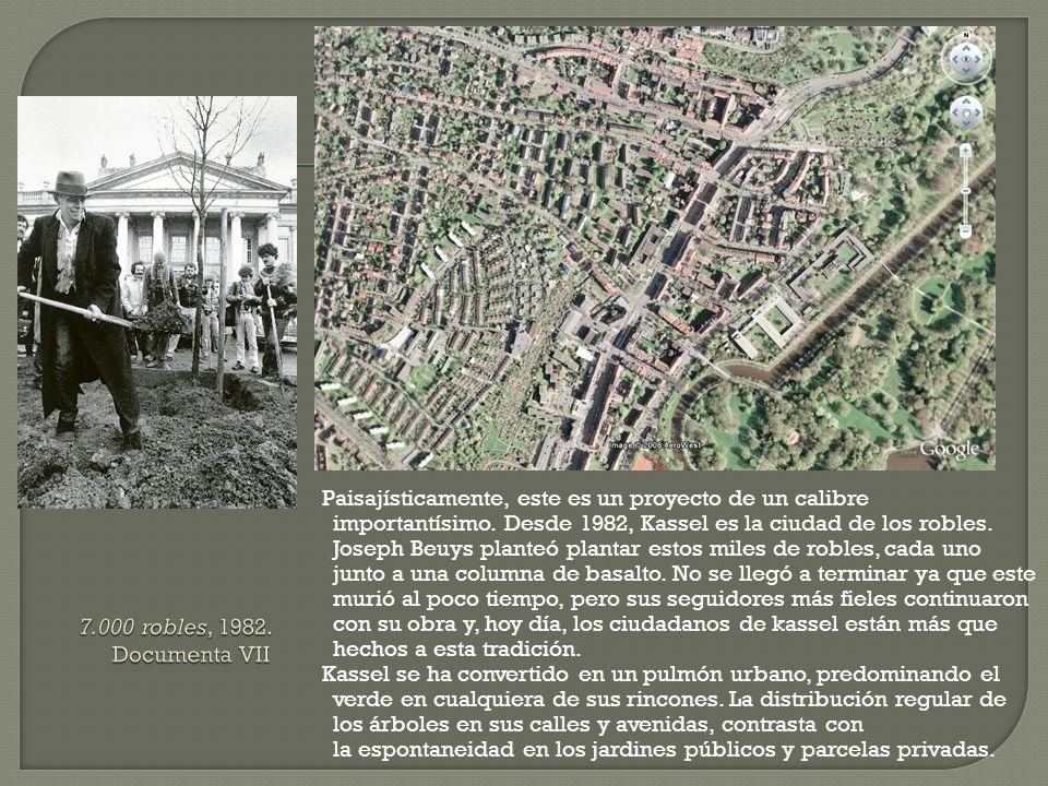 Paisajísticamente, este es un proyecto de un calibre importantísimo. Desde 1982, Kassel es la ciudad de los robles. Joseph Beuys planteó plantar estos