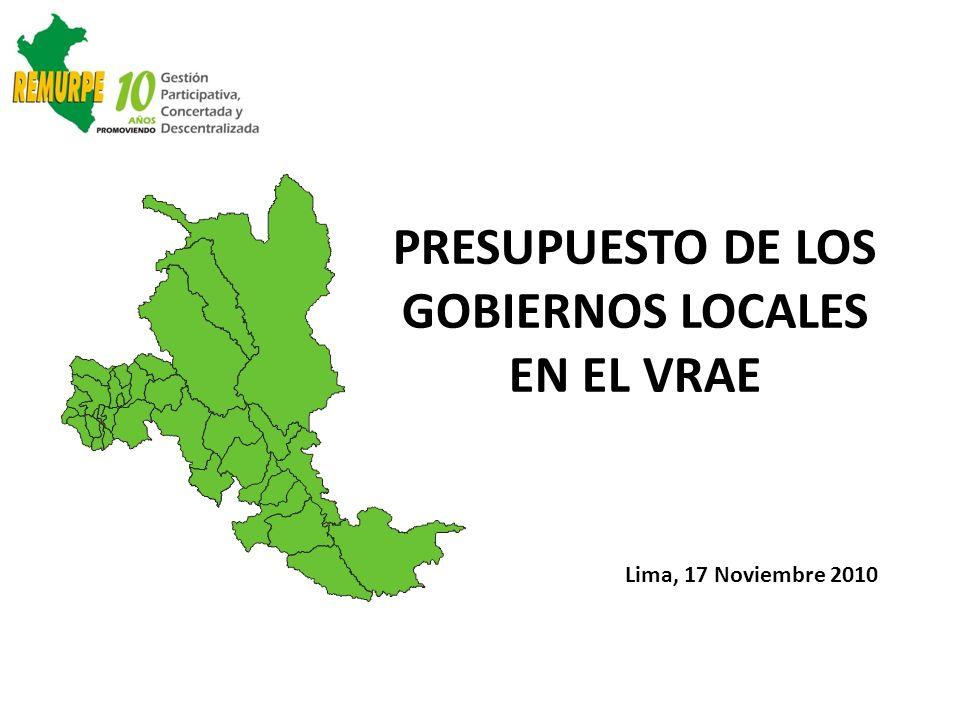 PRESUPUESTO DE LOS GOBIERNOS LOCALES EN EL VRAE Lima, 17 Noviembre 2010
