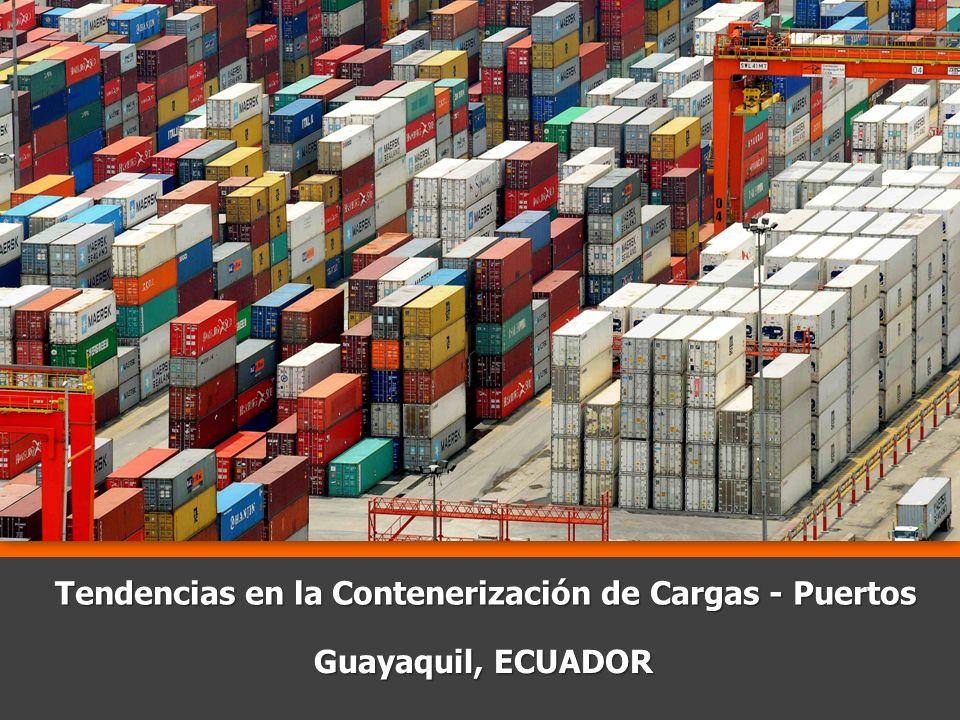 Tendencias en la Contenerización de Cargas - Puertos Guayaquil, ECUADOR
