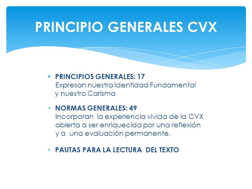 PRINCIPIOS GENERALES: 17 Expresan nuestra Identidad Fundamental y nuestro Carisma NORMAS GENERALES: 49 Incorporan la experiencia vivida de la CVX abie
