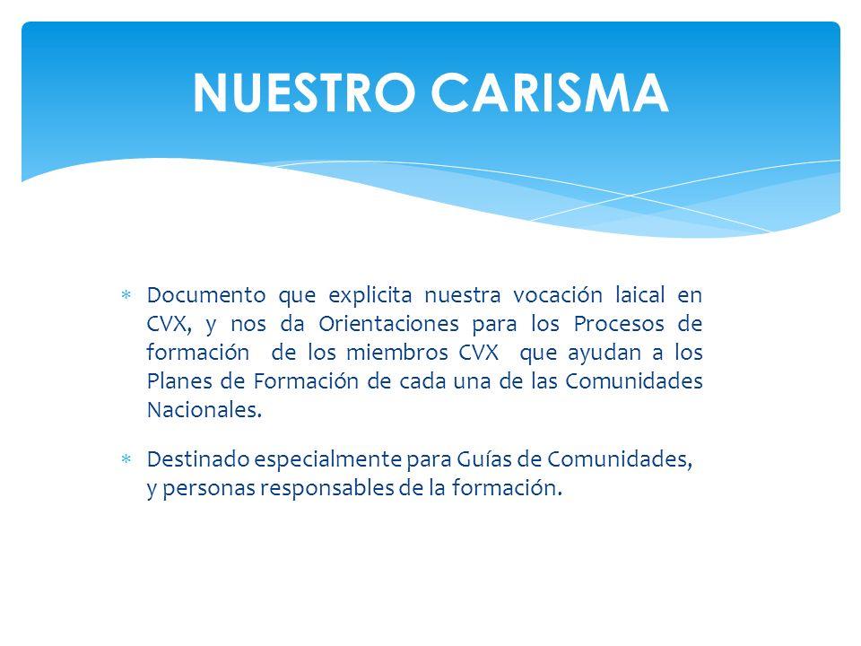 Documento que explicita nuestra vocación laical en CVX, y nos da Orientaciones para los Procesos de formación de los miembros CVX que ayudan a los Pla