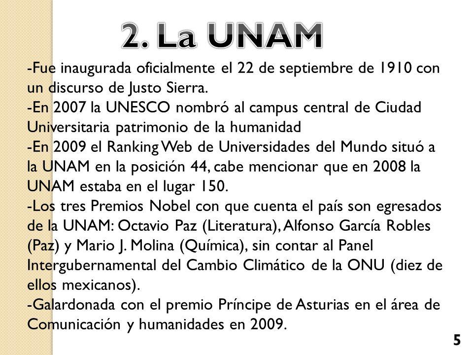 -Fue inaugurada oficialmente el 22 de septiembre de 1910 con un discurso de Justo Sierra. -En 2007 la UNESCO nombró al campus central de Ciudad Univer