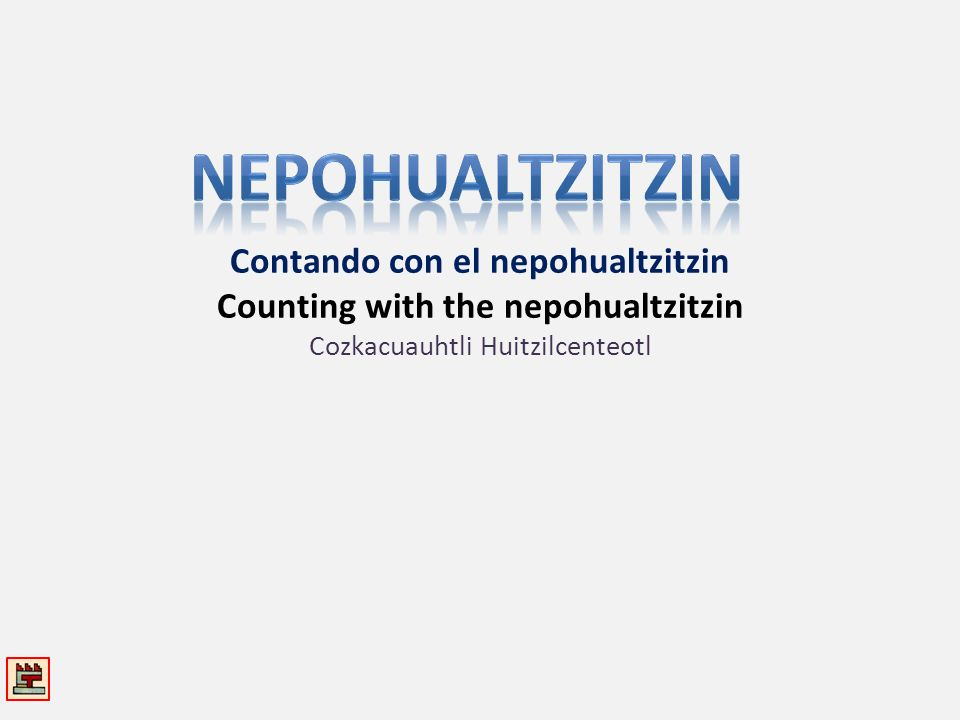 NEPOHUALTZITZIN 1s20s400s8000s 3,200,000160,000s Eight is added to the 1s place: 1 five and 3 ones.