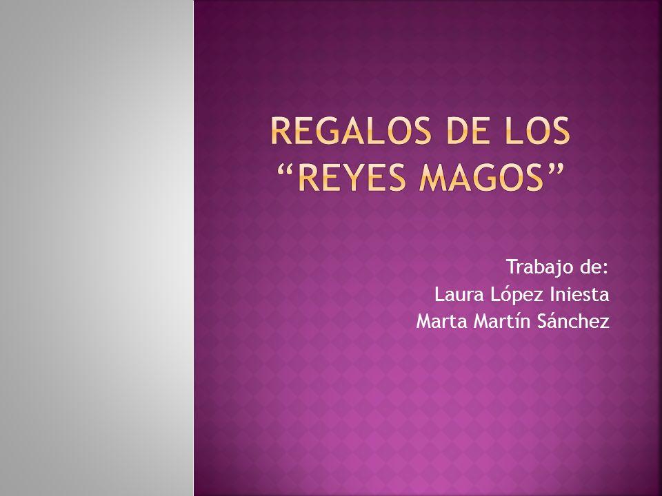 Trabajo de: Laura López Iniesta Marta Martín Sánchez