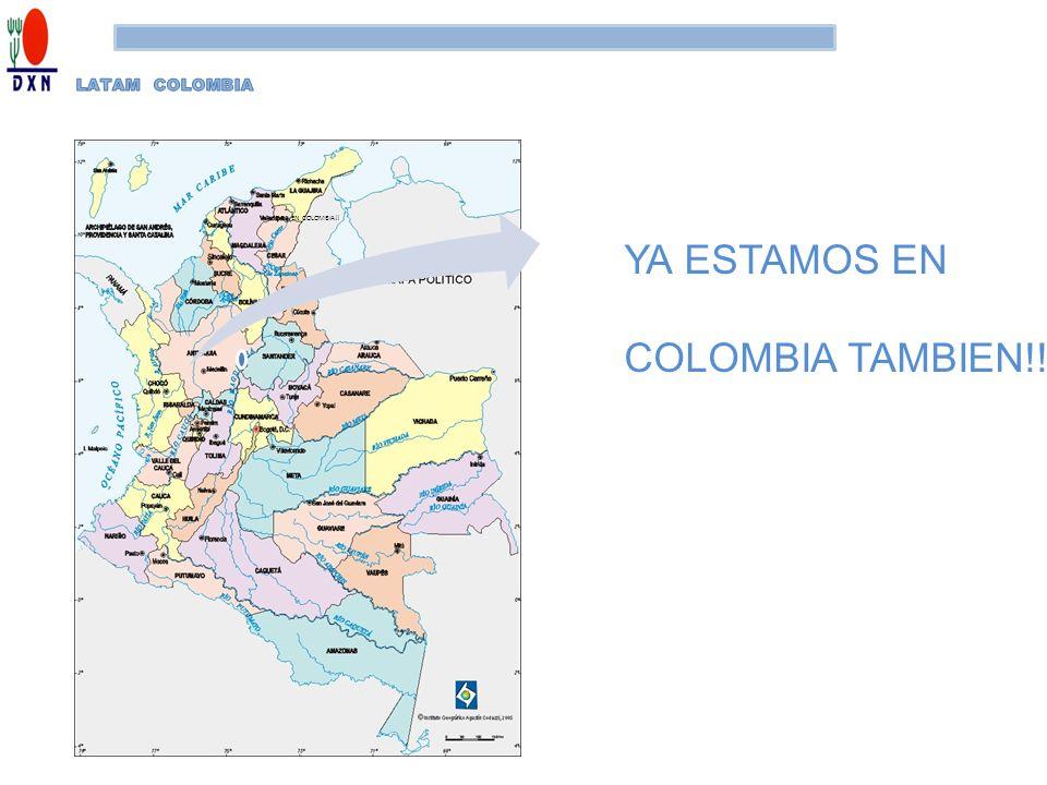 Y AHORA EN COLOMBIA!! YA ESTAMOS EN COLOMBIA TAMBIEN!!