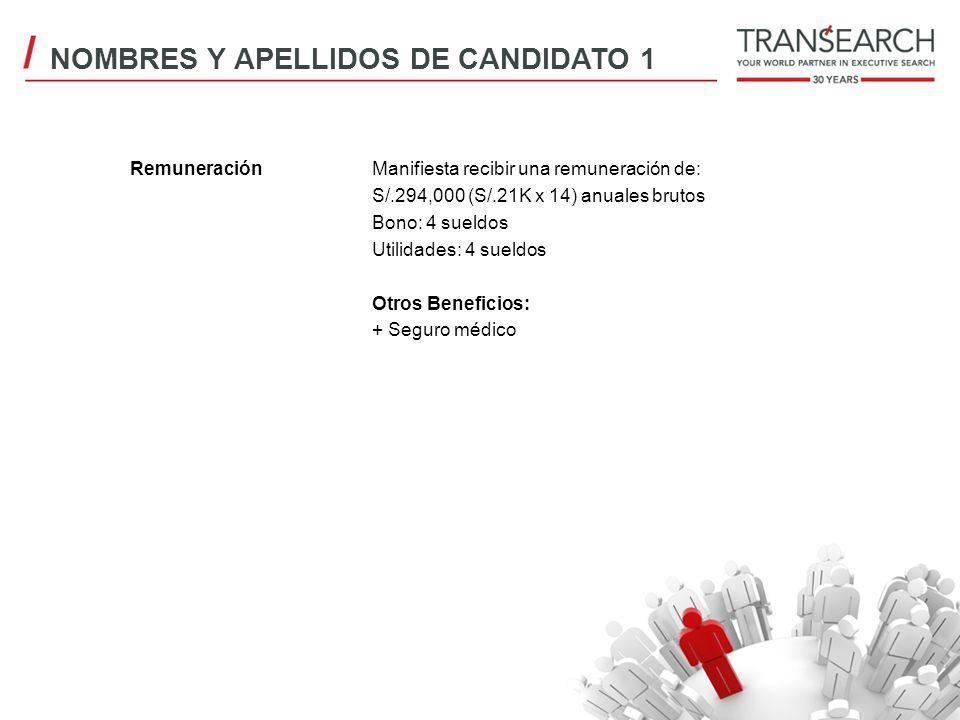 RemuneraciónManifiesta recibir una remuneración de: S/.294,000 (S/.21K x 14) anuales brutos Bono: 4 sueldos Utilidades: 4 sueldos Otros Beneficios: +