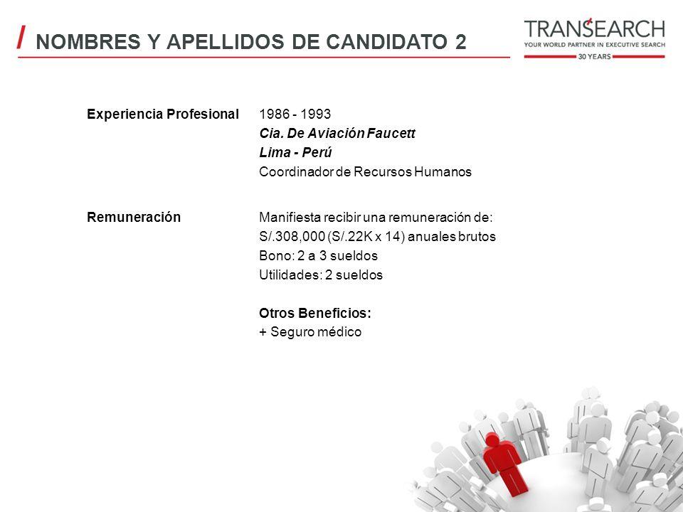 Experiencia Profesional1986 - 1993 Cia. De Aviación Faucett Lima - Perú Coordinador de Recursos Humanos RemuneraciónManifiesta recibir una remuneració