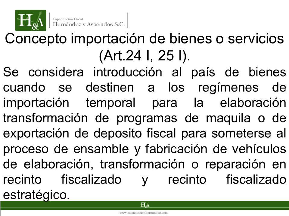 Concepto importación de bienes o servicios (Art.24 I, 25 I). Se considera introducción al país de bienes cuando se destinen a los regímenes de importa