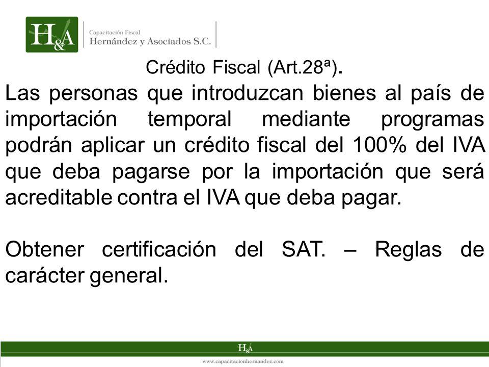 Crédito Fiscal (Art.28ª). Las personas que introduzcan bienes al país de importación temporal mediante programas podrán aplicar un crédito fiscal del
