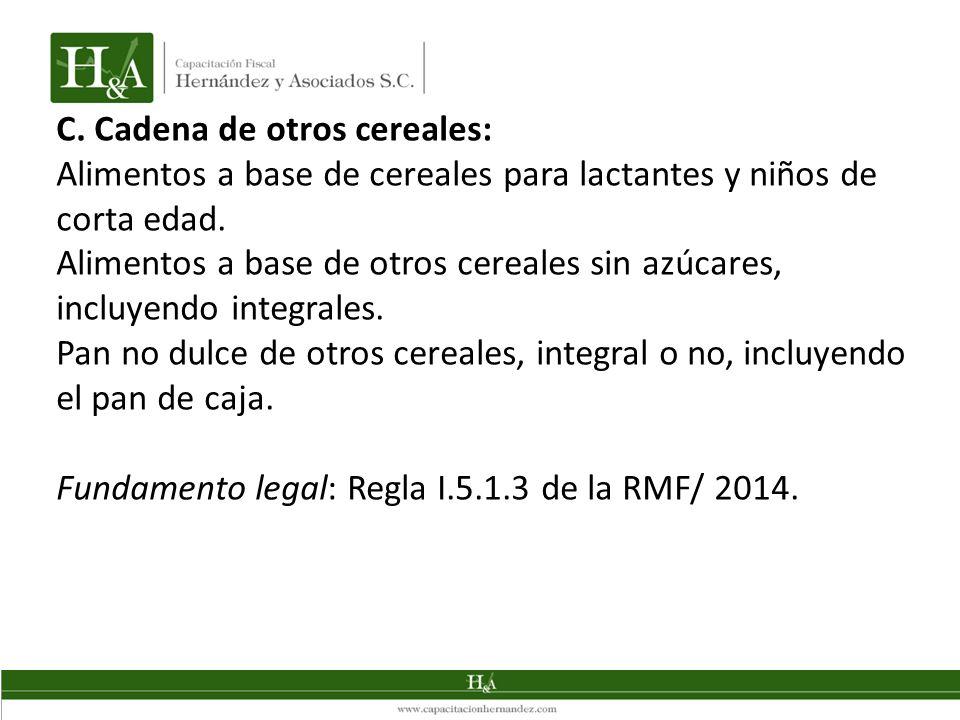 C. Cadena de otros cereales: Alimentos a base de cereales para lactantes y niños de corta edad. Alimentos a base de otros cereales sin azúcares, inclu