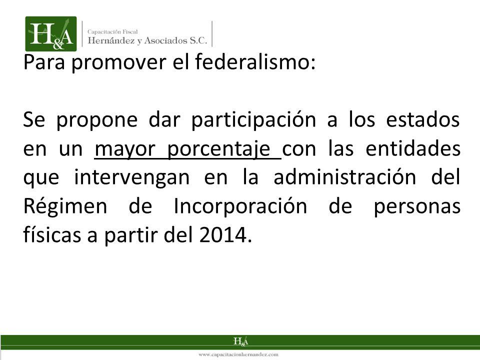 Para promover el federalismo: Se propone dar participación a los estados en un mayor porcentaje con las entidades que intervengan en la administración